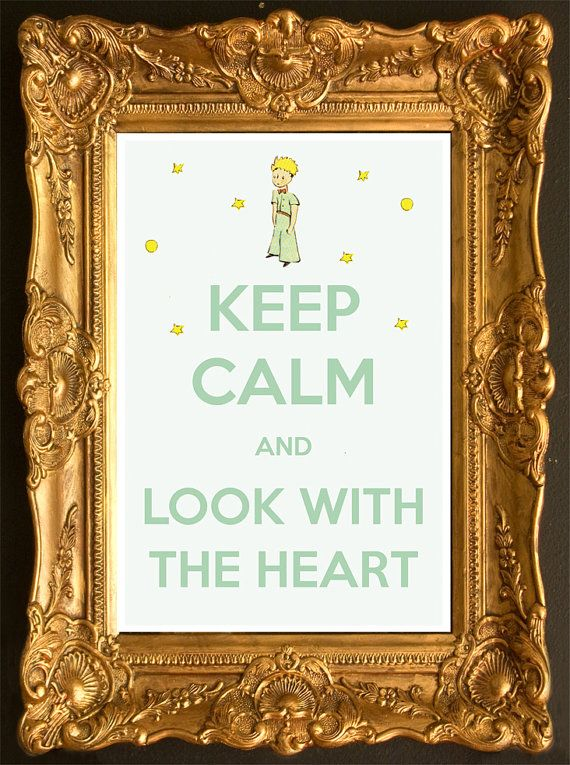 Keep Calm and Look With The Heart (Le Petit Prince aka The Little Prince) 8 x 12 Keep Calm and Carry On Parody Poster