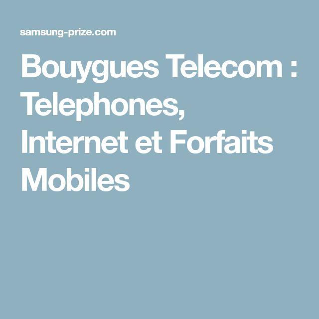 Bouygues Telecom : Telephones, Internet et Forfaits Mobiles