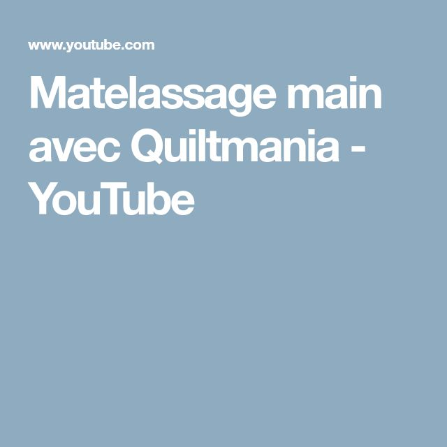 Matelassage main avec Quiltmania - YouTube