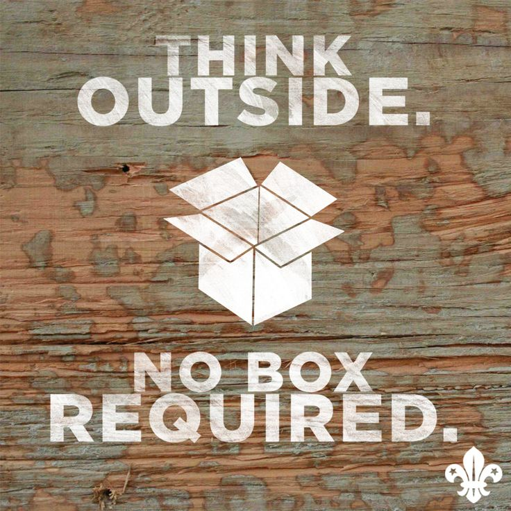 """""""Think outside. No box required."""""""