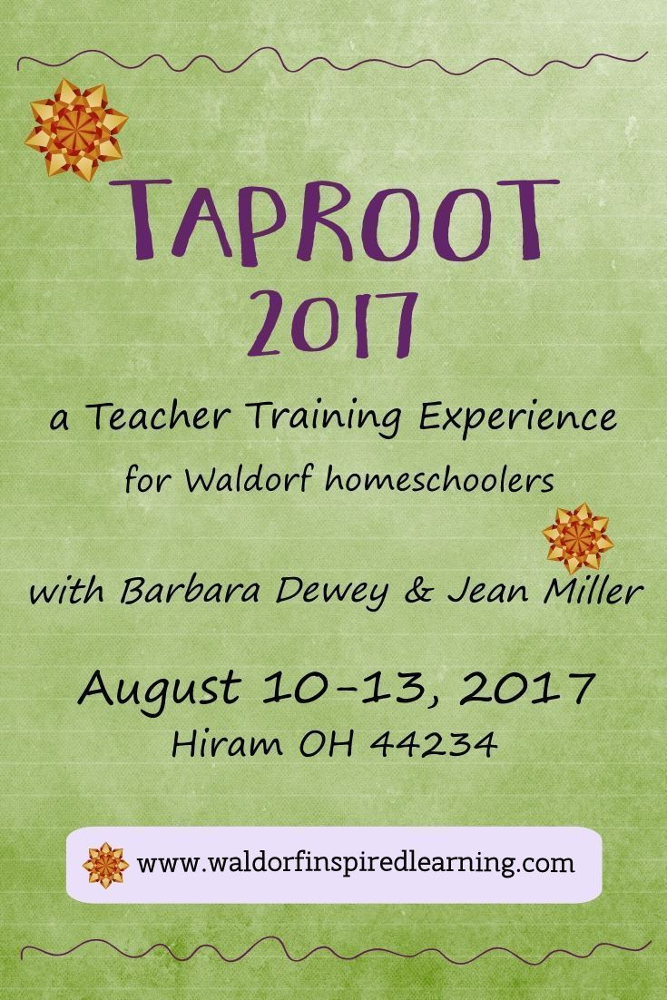 The Taproot Teacher Training for Waldorf Homeschoolers takes place every August in Ohio! Over a lovely, long weekend in the summertime, homeschooling parents from all over North America come together to sing, create, learn, hike and play. Workshops presenters all have experience Waldorf homeschooling.