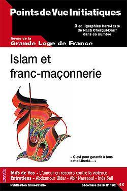 La revuemaçonniquede la Grande Loge de France «Points de Vue Initiatiques N°182 » de décembre 2016consacre son thème principal à «Islam et franc-maçonnerie» Disponible sur le site DETRAD Points de Vue Initiatiques se devaient de contribuer aux débats qui alimentent tous les médias en donnant la parole à quelques frères musulmans ou engagés d'une certaine façon dans l'Islam, tous membres de la Grande Loge de France. Leurs propos éclairent, rassurent et questionnent… Ils font échos à…