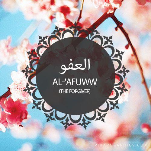 Al-'Afuww,The Forgiver,Islam,Muslim,99 Names