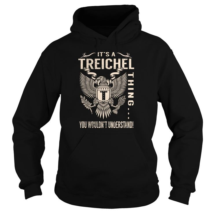 Its a TREICHEL Thing You Wouldnt Understand - Last Name, Surname T-Shirt (Eagle)