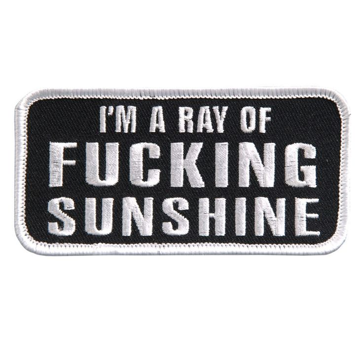 I'm A Ray of Sunshine  EMROIDERED IRON ON MC FUNNY BIKER PATCH