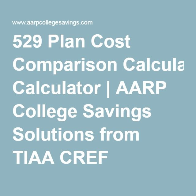 529 Plan Cost Comparison Calculator | AARP College Savings Solutions from TIAA CREF