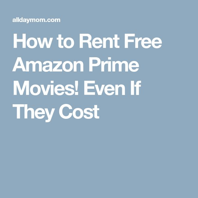 How to Rent Free Amazon Prime Movies! Even If They Cost
