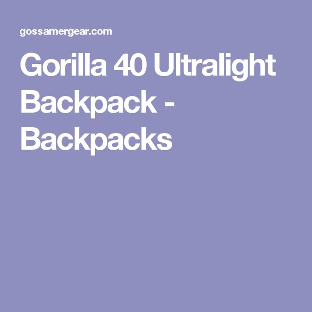 Gorilla 40 Ultralight Backpack - Backpacks