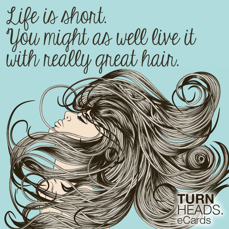 Live Your Life With Really Great Hair!
