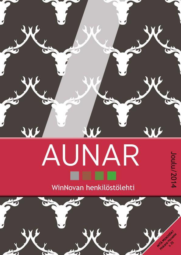 WinNovan henkilöstölehti Aunar, joulu 2014, 28 sivua, A4 (InDesign). Taitto ja toimitus: Henna Engren