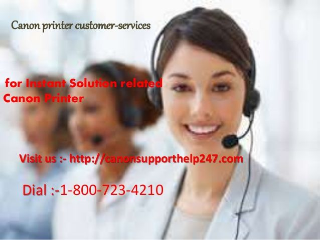 We provide technical support for canon printer. We have highly skilled and certified technicians. We are opened 24/7.  1-800-723-4210