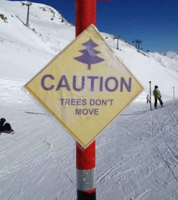 This warning for those afraid that trees have developed magical powers of transportation. | The 23 Most Painfully Obvious Things That Have Ever Happened