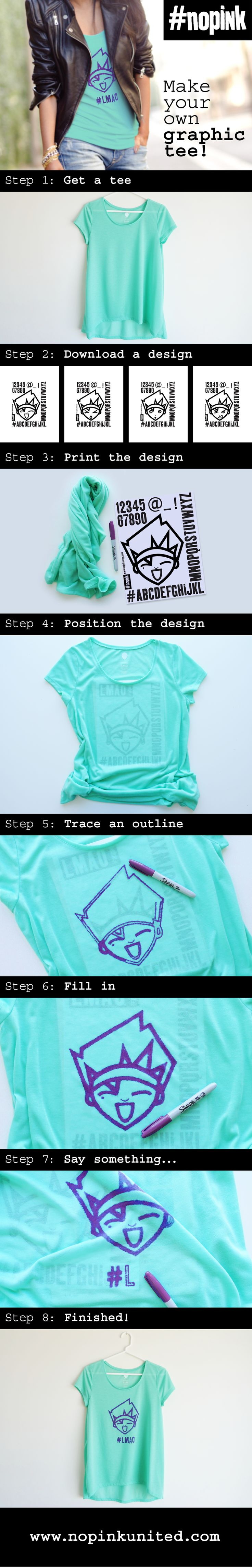 Make your own DIY graphic tee! It's super easy! All you need is a tee, a design and a sharpie pen! Download your design sheet now from: www.nopinkunited.com