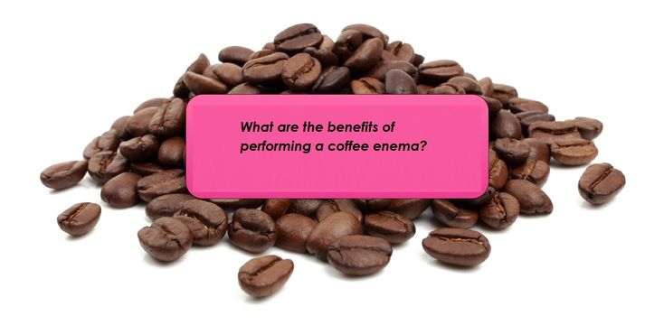 32++ What does a coffee enema do trends