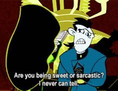 "You're not great with social cues. | 21 Signs You're Actually Dr. Drakken From ""Kim Possible""  Realistically these are all me but the social cues one is a serious problem for me."