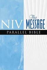 NIV/ The Message Parallel Bible Eugene International Bible Society Peterson