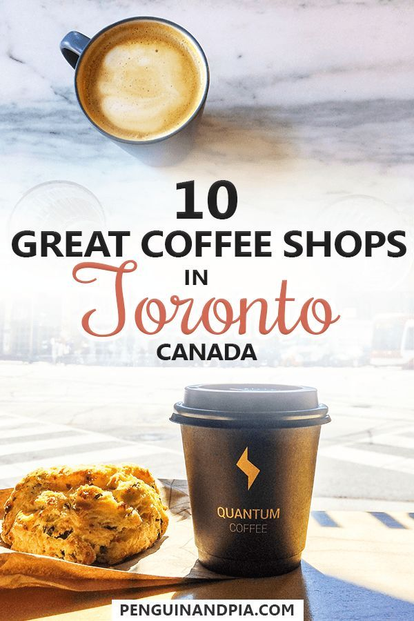 10 Of The Best Coffee Shops In Toronto Canada Penguin And Pia Travel Food Best Coffee Shop Culinary Travel