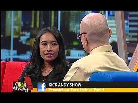 Kick Andy 15 April 2016   Pengabdian Para Dokter Part 6