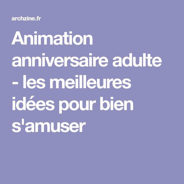 Animation anniversaire adulte - les meilleures idées pour bien s'amuser