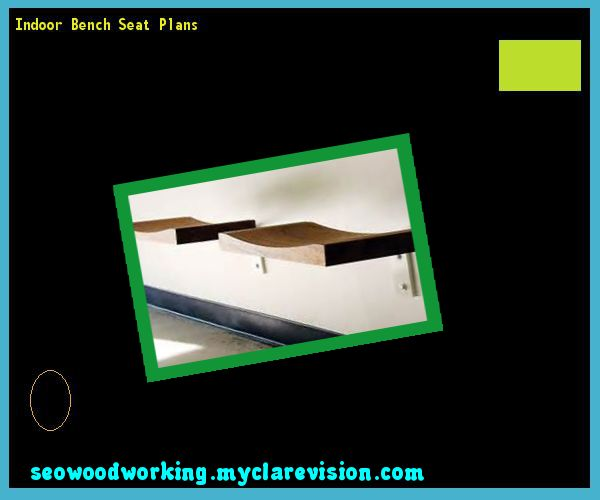 Indoor Bench Seat Plans 141335 - Woodworking Plans and Projects!