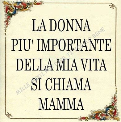 the most important woman in my life is called Mom