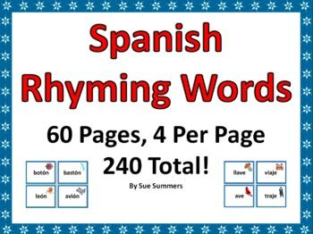Spanish Rhyming Words 240 Cards by Sue Summers - Tarjetas de Rimas en Espanol - 60 pages with 4 words per page, each with a clip art image illustrating the word.