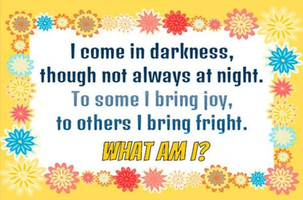 Riddle Of The Day: I come in darkness, though not always at night | Fun Things To Do When Bored