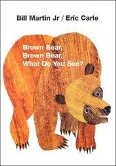 brown bear brown bear what do you see?: Bears Brown, Ericcarl, Do You, Bill Martin, Doyou, Kids Book, Brown Bears, Eric Carl, Children Book