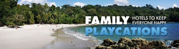 Family Playcations: Travel Appetit, Families Playcat