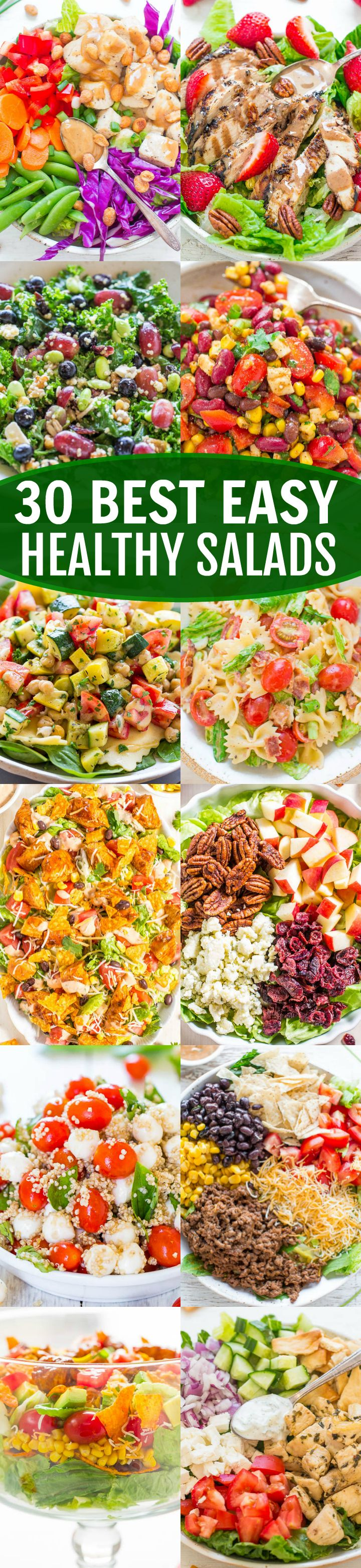 30 Best Easy  Healthy Salads - Break out of your salad rut with these AMAZING  salads!! Fast, EASY, and FLAVORFUL!! You'll want to put them into your regular rotation!!