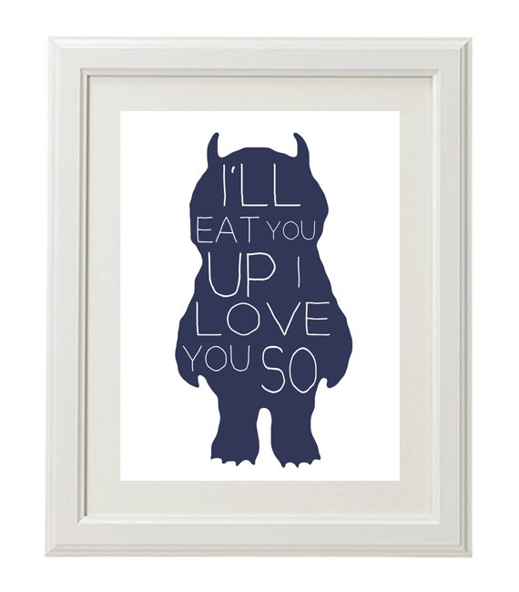 Where the Wild Things Are Print, I'll Eat You Up I Love You So
