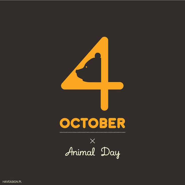4th OF OCTOBER - ANIMAL DAY  / DZIEŃ ZWIERZĄT by haveasign.pl