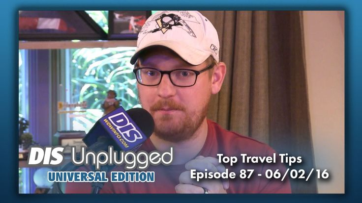 Top Travel Tips | Universal Edition | 06/02/16