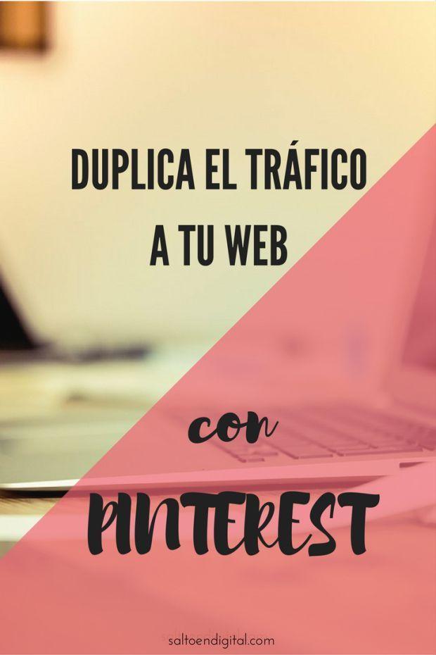 ¿Quieres duplicar el tráfico a tu web? Pinterest puede ayudarte: trucos para aumentar las visitas a tu web desde Pinterest.