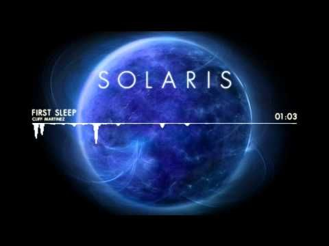 """Solaris"" Soundtrack - First Sleep by Cliff Martinez"