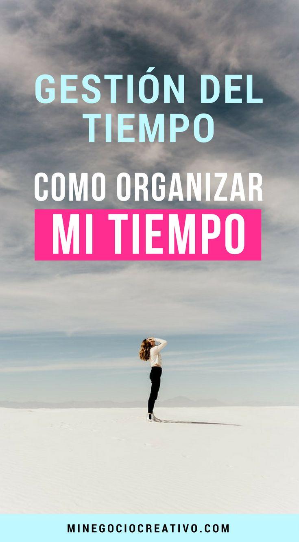 Gestión del Tiempo | Como organizar mi tiempo | Como organizar mi tiempo de trabajo | #gestiondeltiempo #marketingemocional #handmade  #mamasemprendedoras #mompreneur #tiempo