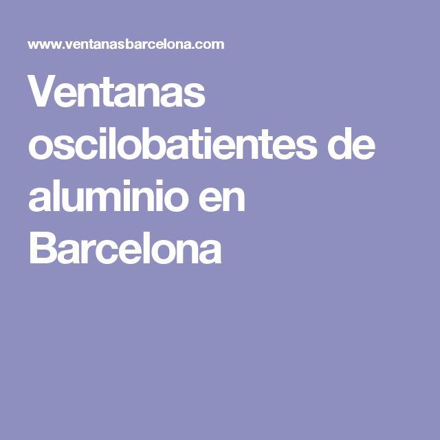 Ventanas oscilobatientes de aluminio en Barcelona