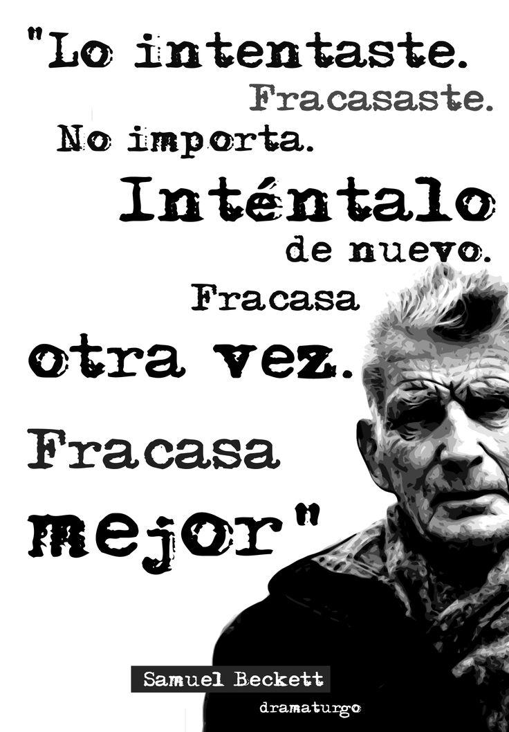 Perseverancia, de Samuel Beckett. ¡Feliz semana! lo intentaste y fracasaste, no pasa nada vuelve a intentarlo #motivacion #esfuerzo