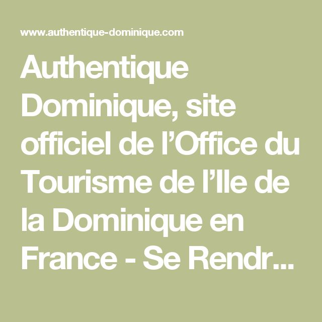 Authentique Dominique, site officiel de l'Office du Tourisme de l'Ile de la Dominique en France - Se Rendre en Dominique
