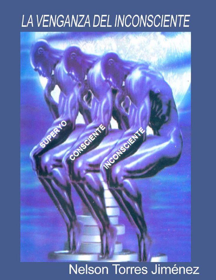 La venganza del inconsciente  Libro del Dr. nelson Torres de lectura obligada para entender nuestros pensamientos