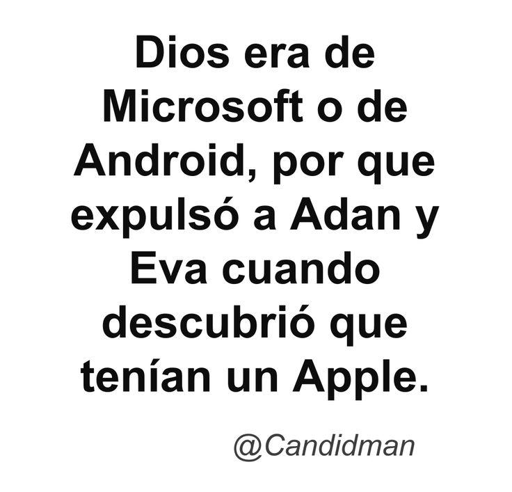#Humor #Chiste  #Dios era de #Microsoft o de #Android, por que expulsó a #Adan y #Eva cuando descubrió que tenían un #Apple. Vía @Candidman
