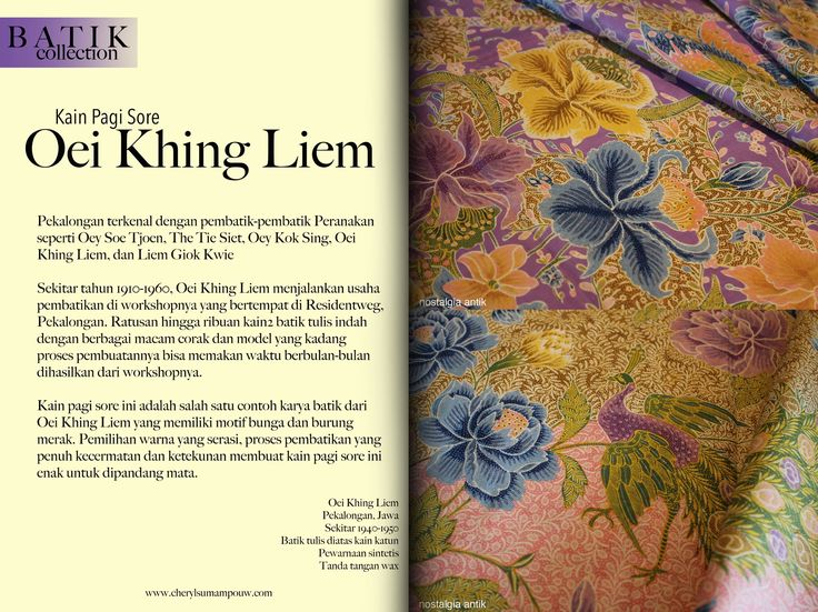 Oei Khing Liem, who was in the business from 1910 until 1960, produced thousands of refined and beautifully hand drawn batik cloths from his workshop in the Residentsweg area, Pekalongan