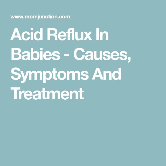Acid Reflux In Babies - Causes, Symptoms And Treatment