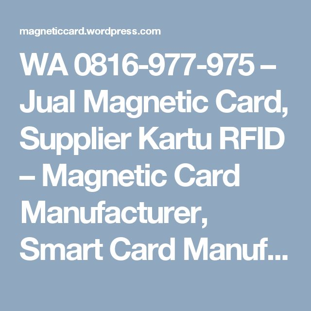 WA 0816-977-975 – Jual Magnetic Card, Supplier Kartu RFID – Magnetic Card Manufacturer, Smart Card Manufacturer Indonesia, Cetak Kartu Magnetik