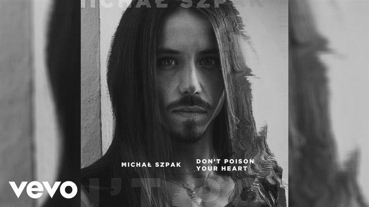 Michal Szpak - Don't Poison Your Heart (Audio)