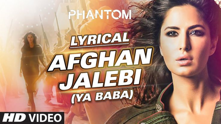 Afghan Jalebi (Ya Baba) Full Song with LYRICS   Phantom   Saif Ali Khan,...