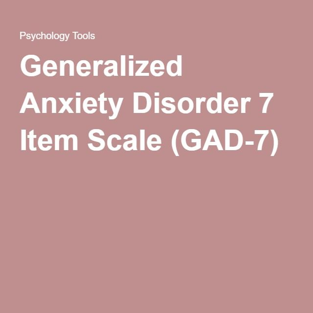 Generalized Anxiety Disorder 7 Item Scale (GAD-7)