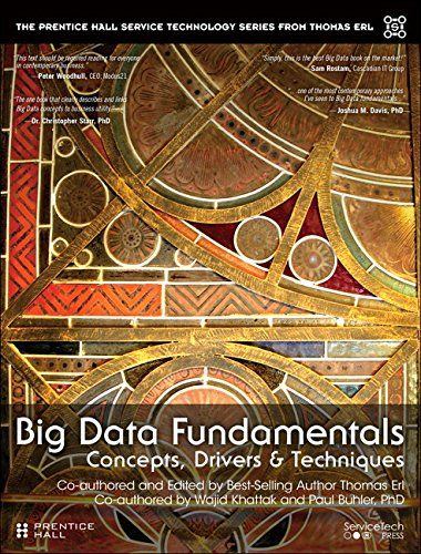 Big data fundamentals : concepts, drivers, and techniques   212.68 ERL