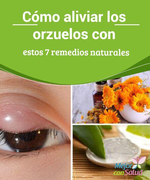 Cómo aliviar los orzuelos con estos 7 remedios naturales   Los #Orzuelos son pequeñas protuberancias que se forman en el #Párpado. Te damos 7 #RemediosNaturales para acelerar su recuperación.