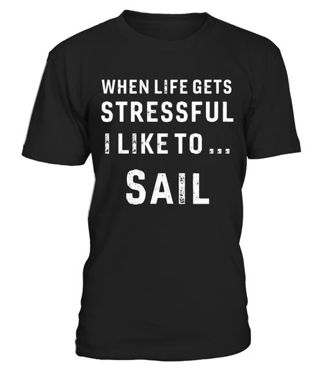 """# Funny Sailing T Shirts. Gifts Ideas for Stressed Sailors. .  Special Offer, not available in shops      Comes in a variety of styles and colours      Buy yours now before it is too late!      Secured payment via Visa / Mastercard / Amex / PayPal      How to place an order            Choose the model from the drop-down menu      Click on """"Buy it now""""      Choose the size and the quantity      Add your delivery address and bank details      And that's it!      Tags: Gifts shirts for boat…"""